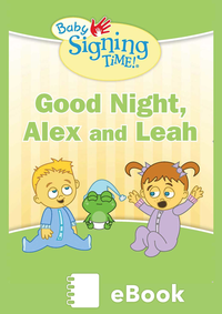 Baby Signing Time Ep 2 Good Night Alex And Leah